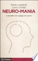 Neuro-mania: il cervello non spiega chi siamo