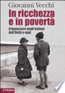 In ricchezza e in povertà. Il benessere degli italiani dall'unità a oggi