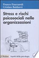 STRESS E RISCHI PSICOSOCIALI NELLE ORGANIZZAZIONI