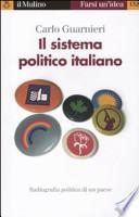 Il sistema politico italiano - Radiografia politica di un paese