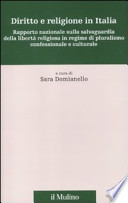 Diritto e religione in Italia rapporto nazionale sulla salvaguardia della libertà religiosa in regime di pluralismo confessionale e culturale