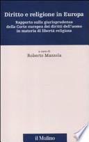 Diritto e religione in Europa rapporto sulla giurisprudenza della Corte europea dei diritti dell'uomo in materia di libertà religiosa