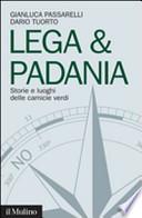 Lega & Padania storie e luoghi delle camicie verdi