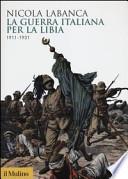 La guerra italiana per la Libia 1911-1931