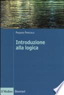 Introduzione alla logica. Dalla teoria dell'argomentazione alla logica formale