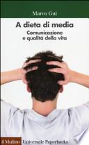 A dieta di media. Comunicazione e qualità della vita