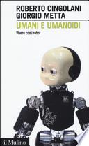 Umani e umanoidi - Vivere con i robot