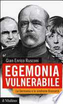 Egemonia vulnerabile. La Germania e la sindrome Bismark