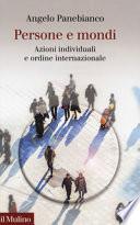 Persone e mondi. Azioni individuali e ordine internazionale.