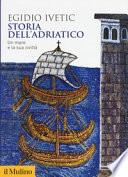 Storie dell' Adriatico.Un mare e la sua civiltà