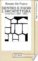 Dentro e fuori l'architettura scritti brevi (1960-1990)