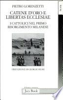 Catene d'oro e libertas ecclesiae i cattolici nel primo Risorgimento milanese