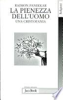 La pienezza dell'uomo una cristofania