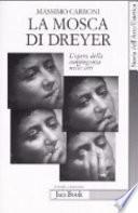 La mosca di Dreyer l'opera della contingenza nelle arti