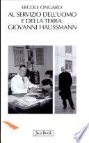 Al servizio dell'uomo e della terra.Giovanni Haussmann (1906-1980)