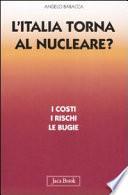 L'Italia torna al nucleare? I costi i rischi le bugie