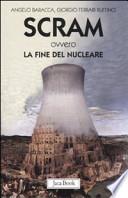 Scram ovvero la fine del nucleare