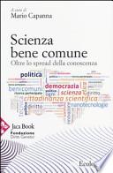 Scienza bene comune. Oltre lo spread della conoscenza
