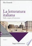 La letteratura italiana. Dalle origini al Settecento