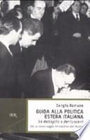 Guida alla politica estera italiana da Badoglio a Berlusconi