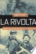 La rivolta. Varsavia 1944: la tragedia di una città fra Hitler e Stalin
