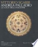 Andrea Palladio la luce della ragione : esempi di vita in villa dal XIV al XVIII secolo