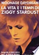 Moonage daydream. La vita e i tempi di Ziggy Stardust