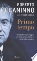 PRIMO TEMPO. OLIVETTI, TELECOM, PIAGGIO: UNA STORIA PRIVATA DI CAPITALISMO ITALIANO
