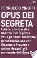 Ferruccio Pinotti, ' Opus Dei segreta ' (Milano: Bur, 2006) [1]