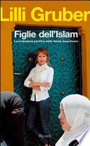 Figlie dell'Islam la rivoluzione pacifica delle donne musulmane