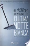 L'ULTIMA NOTTE BIANCA una nuova indagine di Anna Pavesi