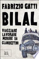 BILAL - Viaggiare, lavorare, morire da clandestini