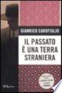 PASSATO E' UNA TERRA STRANIERA (IL)