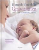 Il grande libro della gravidanza - Una guida per mamme e papà