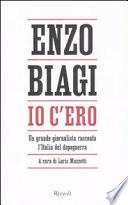 Io c'ero un grande giornalista racconta l'Italia del dopoguerra