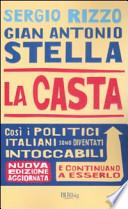 La casta così i politici italiani sono diventati intoccabili : [e continuano ad esserlo]