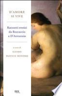D'amore si vive. Racconti erotici da Boccaccio a D'Annunzio