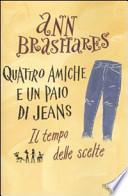 Quattro amiche e un paio di jeans: il tempo delle scelte