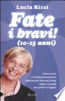 FATE I BRAVI ! (10 - 15 ANNI)