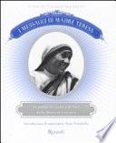I messaggi di Madre Teresa. Le parole di carità e amore della missionaria di Calcutta