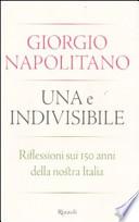 UNA E INDIVISIBILE - Riflessioni sui 150 anni della nostra Italia