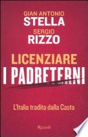 Licenziare i padreterni l'Italia tradita dalla casta