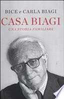 Bice e Carla Biagi, ' Casa Biagi: Una storia familiare ' (Milano: Rizzoli, 2012) [1]