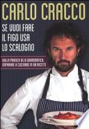 Se vuoi fare il figo usa lo scalogno dalla pratica alla grammatica : imparare a cucinare in 60 ricette