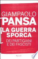 La guerra sporca dei partigiani e dei fascisti