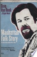 Manhattan folk story : il racconto della mia vita