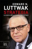 Strategia. La logica della guerra e della pace.