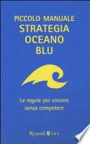 piccolo manuale STRATEGIA OCEANO BLU, le regole per vincere senza competere