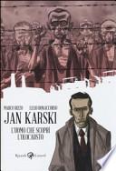 JAN KARSKI - L'uomo che scoprì l'olocausto