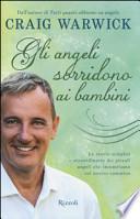 Gli angeli sorridono ai bambini. Le storie semplici e straordinarie dei piccoli angeli che incontriamo sul nostro cammino